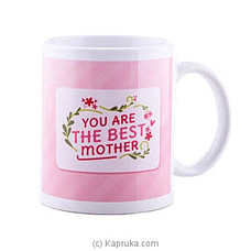 You Are The Best Mother Mug at Kapruka Online