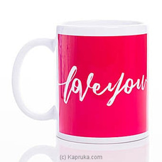 I Love You Red Mug By HABITAT ACCENT at Kapruka Online forspecialGifts