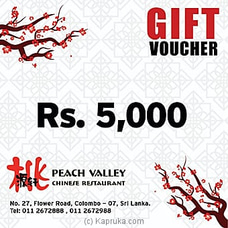 Peach Valley Chinese Restaurant Gift Voucher - Rs. 5000 at Kapruka Online