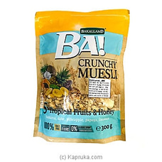 BA! Crunchy Muesli 5 Tropical Fruits And Honey (300g) By Bakalland at Kapruka Online for specialGifts