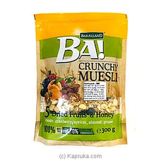 BA! Crunchy Muesli 5 Dried Fruits & Honey (300g)at Kapruka Online for specialGifts