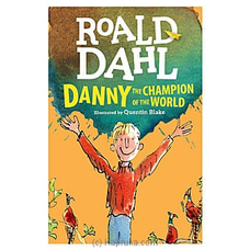 Danny The Champion Of The World-roald Dahl at Kapruka Online