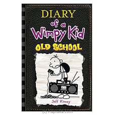 Diary Of A Wimpy Kid- Old School- Jeff Kinney By M D Gunasena at Kapruka Online for specialGifts