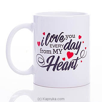 I Love You Every Day Mug Online at Kapruka | Product# ornaments00657
