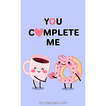 You Complete Me Greeting Card Online at Kapruka | Product# greeting00Z1916