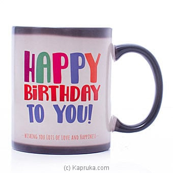 Happy Birthday To You Heat Magic Mug Online at Kapruka | Product# ornaments00722