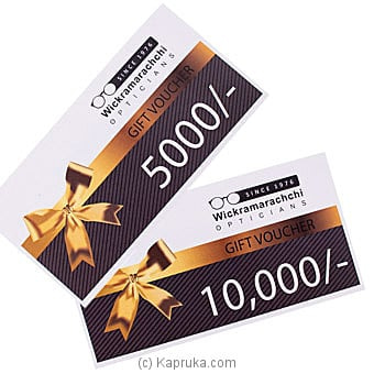 Wickramarachchi Opticians Gift Voucher - Rs 5000 Online at Kapruka | Product# giftV00Z188_TC1