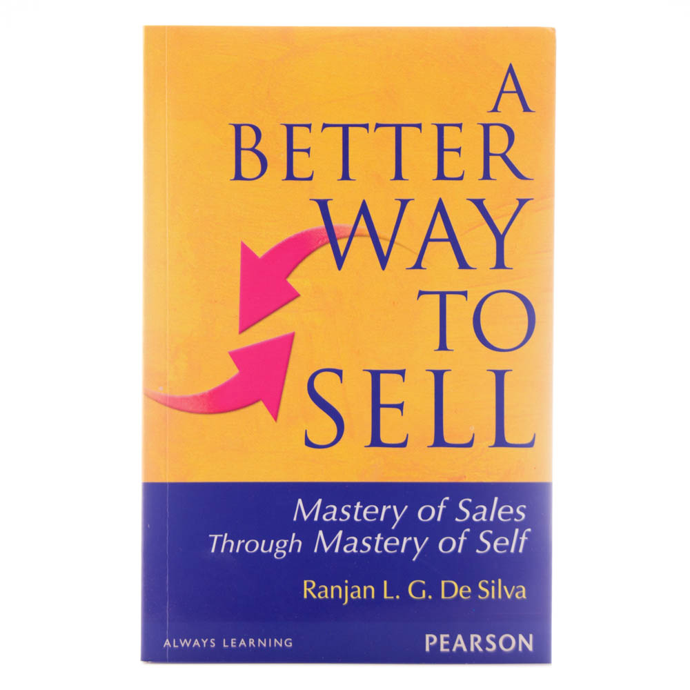 A Better Way To Sell - Mastery Of Sales Through Mastery Of Selfat Kapruka Online forcross_border