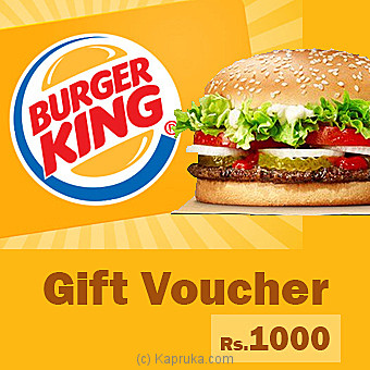 Burger King Gift Voucher - Rs 1000 at Kapruka Online for specialGifts