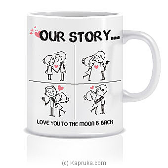 `Our Love Story` Mug at Kapruka Online for specialGifts