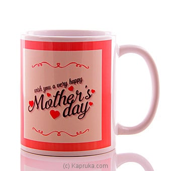 Happy Mother`s Day Mug at Kapruka Online for specialGifts