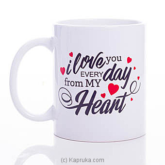 I Love You Every Day Mug at Kapruka Online for specialGifts