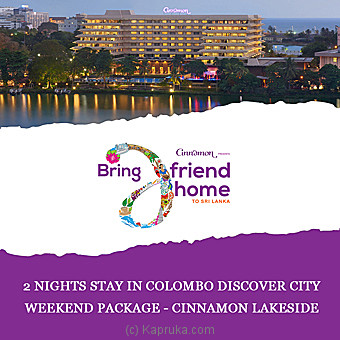 Cinnamon Lakeside 2 Nights Stay In Colombo Discover City Weekend Package - per person Sharing DBL room on BB basis Online at Kapruka | Product# giftV00Z169_TC1
