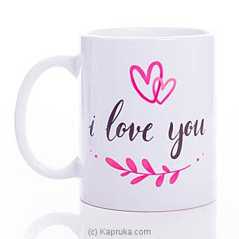 Love You Mug Online at Kapruka | Product# ornaments00649